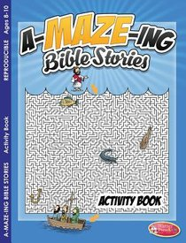 A-Maze-Ing Bible Stories Activity Book (Ages 8-10, Reproducible) (Warner Press Colouring & Activity Books Series)