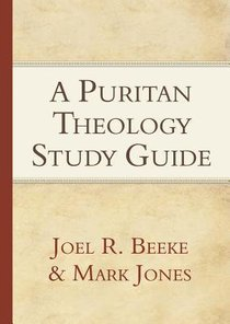 A Puritan Theology (Study Guide)