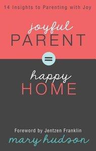 Joyful Parent = Happy Home