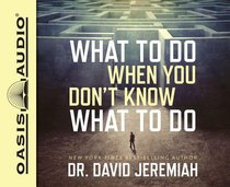 What to Do When You Dont Know What to Do (Unabridged, 7 Cds)