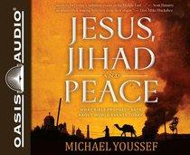 Jesus, Jihad and Peace (Unabridged, 5 Cds)