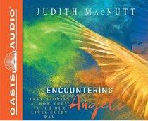 Encountering Angels (Unabridged, 5 Cds)