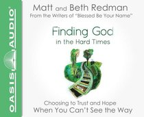 Finding God in the Hard Times (Unabridged, 3 Cds)