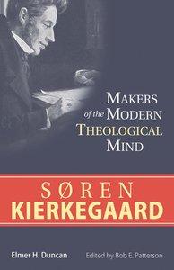 Soren Kierkegaard (Makers Of The Modern Theological Mind Series)