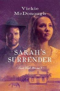 Sarahs Surrender (#03 in Land Rush Dreams Series)