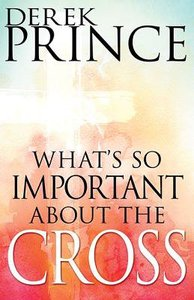 Whats So Important About the Cross