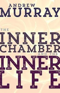 Inner Chamber and the Inner Life