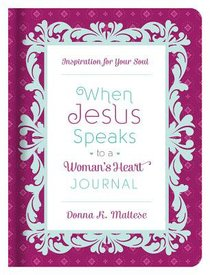 When Jesus Speaks to a Womans Heart Journal