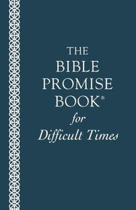 Bible Promise Book For Difficult Times (The Bible Promise Book Series)