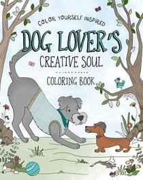 The Dog Lovers Creative Soul (Adult Coloring Books Series)