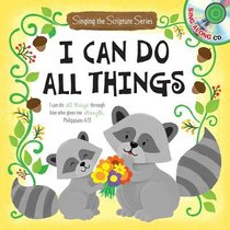 Sing-A-Scripture Series: I Can Do All Things (With Cd)