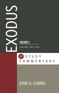 Exodus Volume 2 Chapters 19-40 Paperback Edition (Evangelical Press Study Commentary Series)