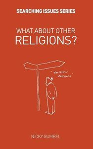 What About Other Religions? (Searching Issues Chapter Series)