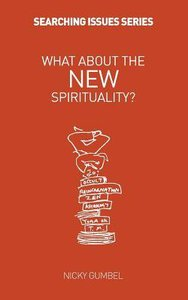 What About the New Spirituality? (Searching Issues Chapter Series)