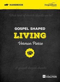 Gospel Shaped Living (Handbook)