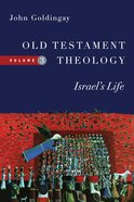 Old Testament Theology: Israels Life (#3 in Old Testament Theology Series)