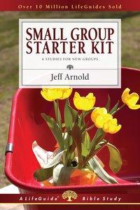 Small Group Starter Kit (Lifeguide Bible Study Series)
