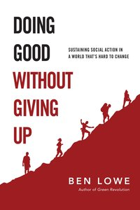 Doing Good Without Giving Up