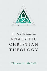 An Invitation to Analytic Christian Theology