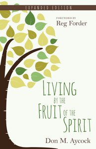 Living By the Fruit of the Spirit (Expanded Edition)