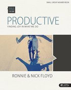 Productive - Finding Joy In What We Do (Group Member Book) (Bible Studies For Life Series)