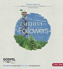 Faithful Followers (Preschool Leader Kit) (#07 in The Gospel Project For Kids 2012-15 Series)