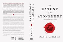 The Extent of the Atonement: Historical and Critical Review