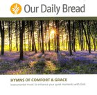 Our Daily Bread Hymns of Comfort and Grace (2 CDS)