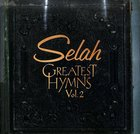 Selah:Greatest Hymns Volume 2