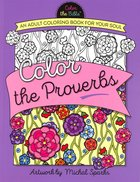 Color the Proverbs (Adult Coloring Books Series)