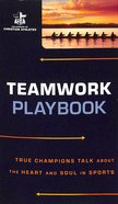 Teamwork Playbook (The Fellowship Of Christian Athletics Series)