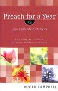 Preach For a Year #03: 104 Sermon Outlines