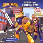 Melting the Master of Mean / the Mayor of Maybe Doles Out Doubt Flip-Over Book (Bibleman The Animated Adventures Series)
