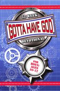 52 Week Devotional For Boys (Ages 10-12) (Gotta Have God Series)