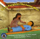 Jesus Forgives the Lame Man (Jesus Little Book Series)