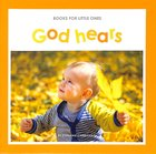 God Hears (Books For Little Ones Series)