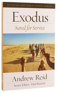 Exodus - Saved For Service (Reading The Bible Today Series)