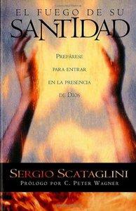 El Fuego De Su Santidad (The Fire Of His Holiness)