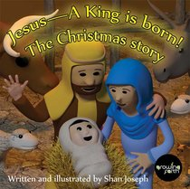 Jesus - a King is Born (The Christmas Story)