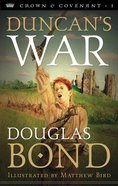 Duncans War (#01 in Crown & Covenant Series)