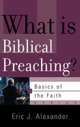 What is Biblical Preaching? (Basics Of The Faith Series (Formerly Reformed Borf))