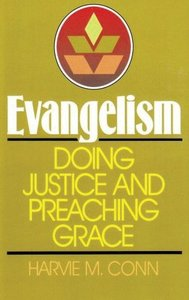Evangelism Doing Justice and Preaching Grace