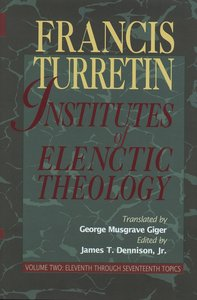 Institutes of Elenctic Theology Volume 2