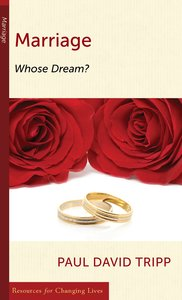 Marriage: Whose Dream? (Resources For Changing Lives Series)
