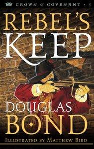 Rebels Keep (#03 in Crown & Covenant Series)