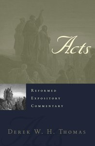 Acts (Reformed Expository Commentary Series)