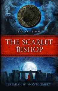 The Scarlet Bishop (#02 in Dark Harvest Trilogy Series)