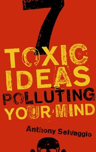 7 Toxic Ideas