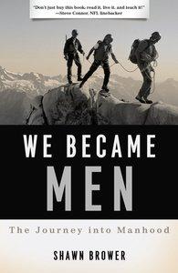 We Became Men