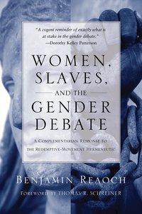 Women, Slaves, and the Gender Debate